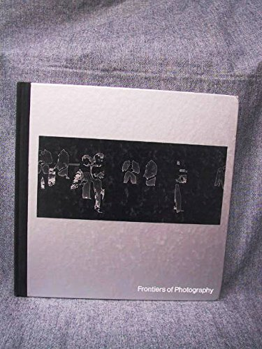 9780316706841: Frontiers of Photography,