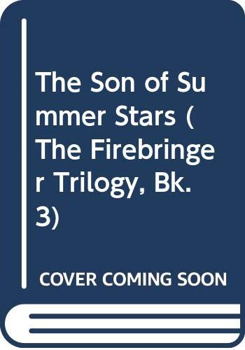 9780316707558: The Son of Summer Stars (The Firebringer Trilogy, Bk. 3)