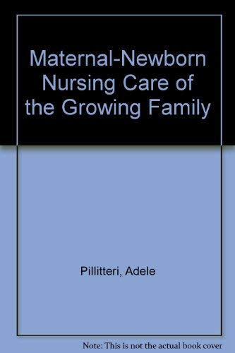 Maternal-Newborn Nursing Care of the Growing Family (0316707945) by Pillitteri, Adele