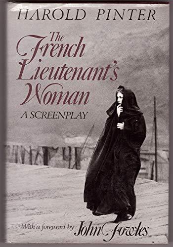 The French Lieutenant's Woman: A Screenplay: Pinter, Harold; Fowles, John (foreword)