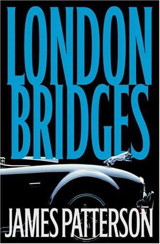 London Bridges (Alex Cross Novel): Patterson, James