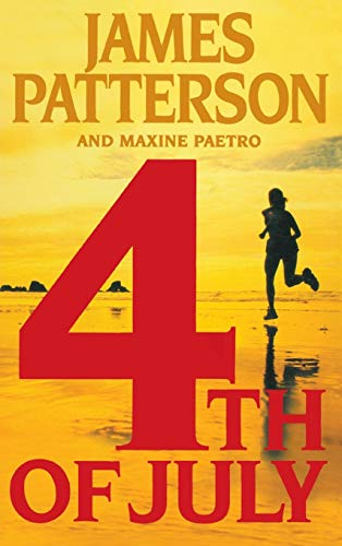 4th of July: James Patterson; Maxine Paetro