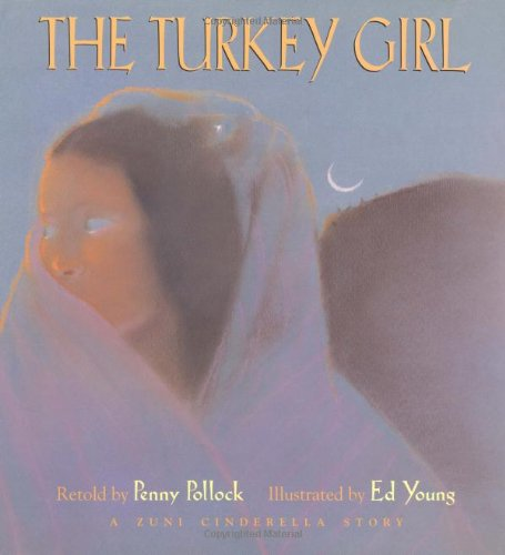 The Turkey Girl: A Zuni Cinderella Story: Penny Pollock