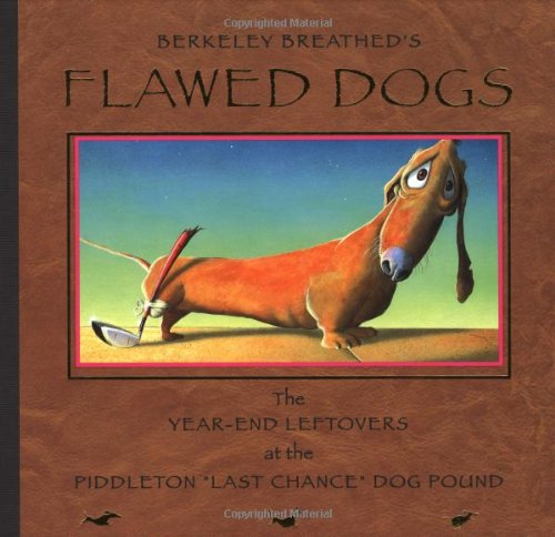 "Flawed Dogs: The Year-End Leftovers at the Piddleton ""Last Chance"" Dog Pound ***SIGNED***..."
