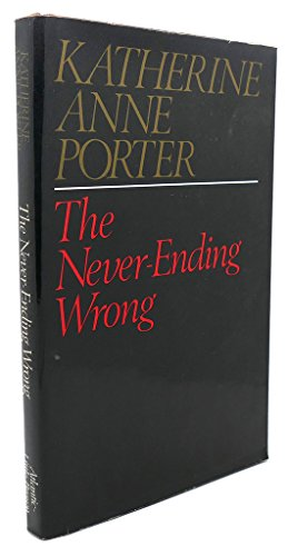 The Never Ending Wrong: PORTER, Katherine Anne
