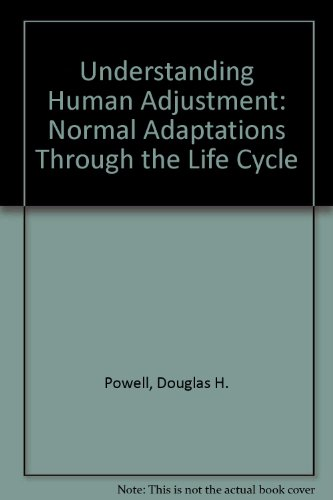 9780316715492: Understanding Human Adjustment: Normal Adaptations Through the Life Cycle