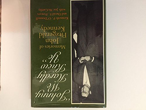 Johnny, We Hardly Knew Ye: Memories of John Fitzgerald Kennedy: O'Donnell, Kenneth P