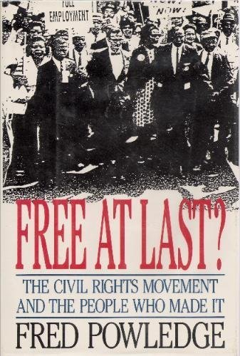 9780316716321: Free At Last?: The Civil Rights Movement and the People Who Made It