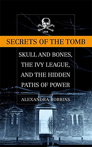 9780316720915: Secrets of the Tomb: Skull and Bones, the Ivy League, and the Hidden Paths of Power