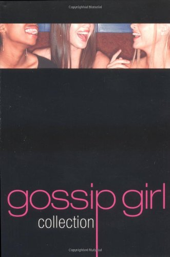 9780316722711: Gossip Girl Collection: Gossip Girl, You Know You Love Me, & All I Want Is Everything