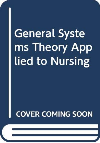 9780316723008: General Systems Theory Applied to Nursing