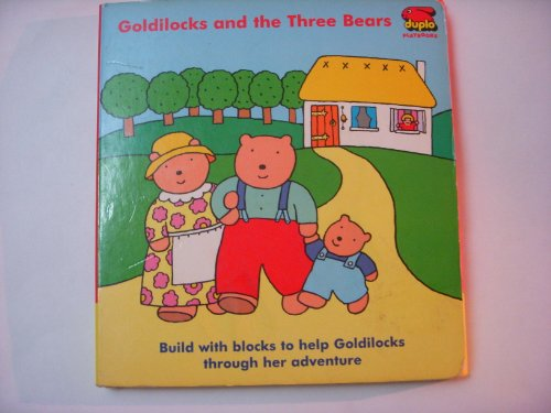 Goldilocks and the Three Bears (Duplo Playbooks) (0316723851) by Maureen Roffey