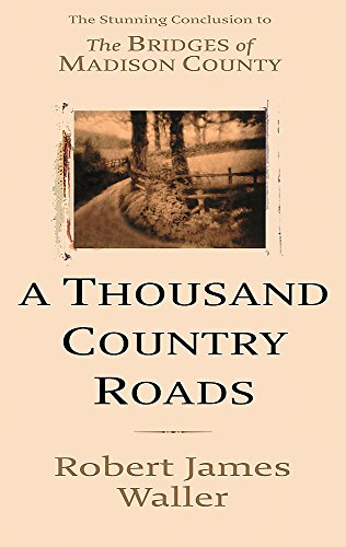 9780316724371: A Thousand Country Roads
