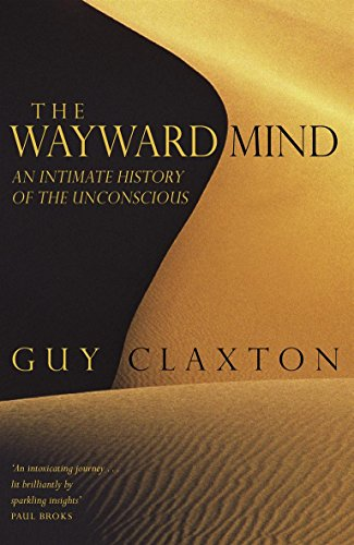 9780316724517: The Wayward Mind: An Intimate History of the Unconscious