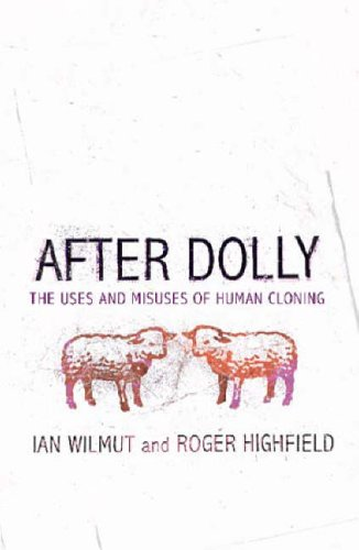 9780316724692: After Dolly: The Uses and Misuses of Human Cloning