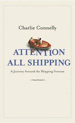 9780316724746: Attention All Shipping: A Journey Round The Shipping Forecast