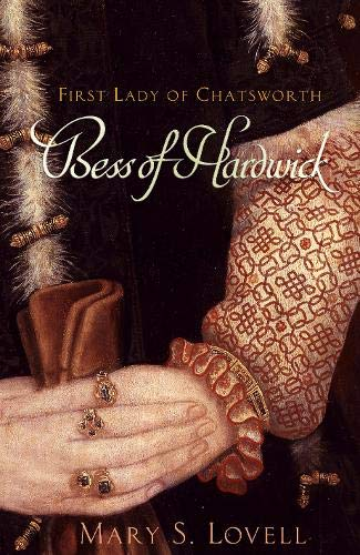 9780316724821: Bess Of Hardwick: First Lady of Chatsworth