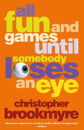 9780316725231: All Fun and Games Until Somebody Loses an Eye