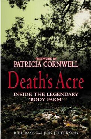 9780316725279: Death's Acre: Inside the legendary 'Body Farm'