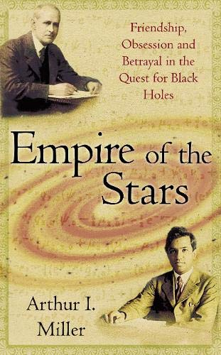 9780316725552: Empire of the Stars: Friendship, Obsession and Betrayal in the Quest for Black Holes