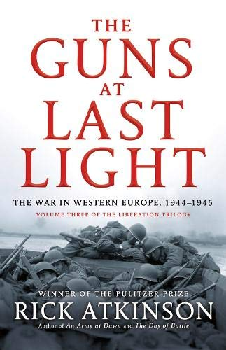 9780316725590: The Guns at Last Light: The War in Western Europe, 1944-1945 (Liberation Trilogy)