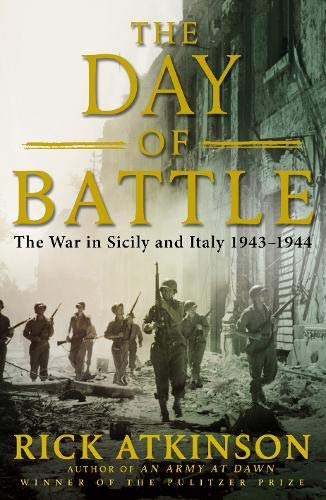 9780316725606: The Day Of Battle: The War in Sicily and Italy 1943-44 (Liberation Trilogy)