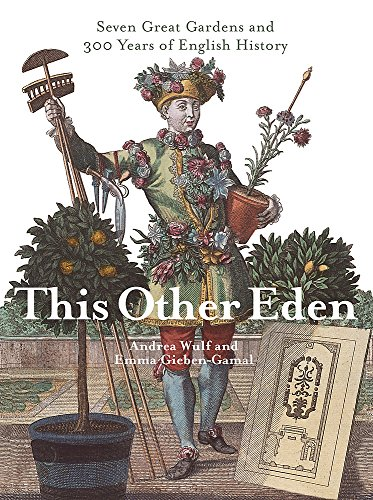 9780316725804: This Other Eden : Seven Great Gardens and 300 Years of English History
