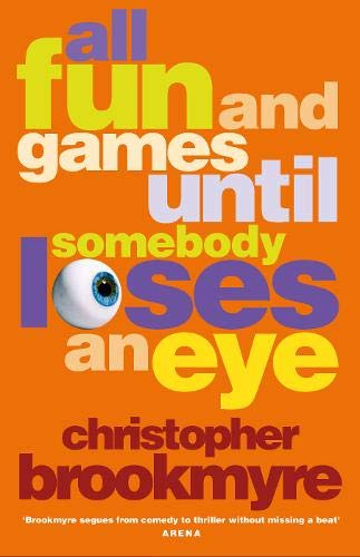 9780316726160: All Fun and Games Until Somebody Loses an Eye