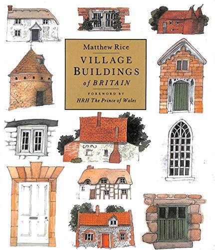 9780316726252: VILLAGE BUILDINGS OF BRITAIN.