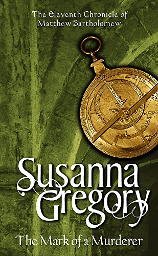 The Mark of a Murderer (Matthew Bartholomew Chronicles) (0316726400) by Susanna Gregory