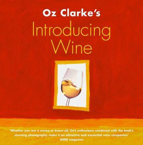 9780316726528: Oz Clarke's Introducing Wine