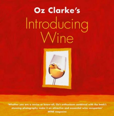 9780316726528: Oz Clarke's Introducing Wine