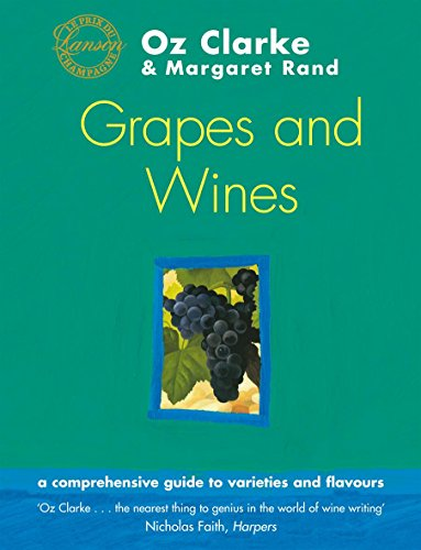 9780316726535: Oz Clarke's Grapes and Wines: A Guide to Varieties and Flavours