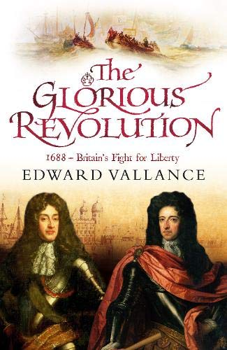 9780316726818: The Glorious Revolution: 1688 - Britain's Fight for Liberty