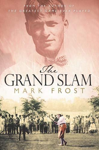 9780316726917: The Grand Slam: Bobby Jones, America and the Story of Golf