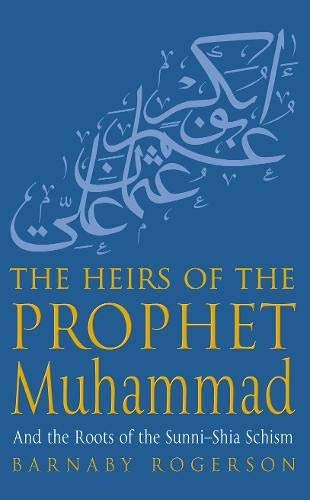 9780316727297: The Heirs of the Prophet Muhammad
