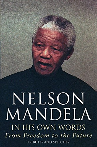 9780316727389: In His Own Words: From Freedom to the Future