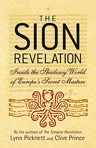 9780316727723: The Sion Revelation: Inside the Shadowy World of Europe's Secret Masters
