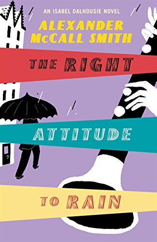 The RIght Attitude To Rain (Signed First Edition): Alexander McCall Smith