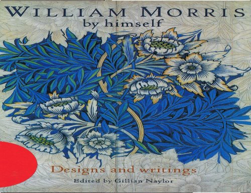 9780316728126: William Morris By Himself: Designs and Writings