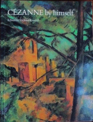 Cezanne By Himself: Paul Cezanne