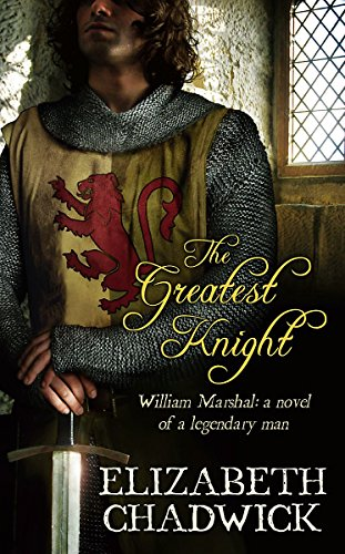 9780316728324: The Greatest Knight - William Marshal - A Novel of A Legendary Man