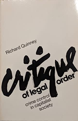 9780316729048: Critique of Legal Order: Crime Control in Capitalist Society.
