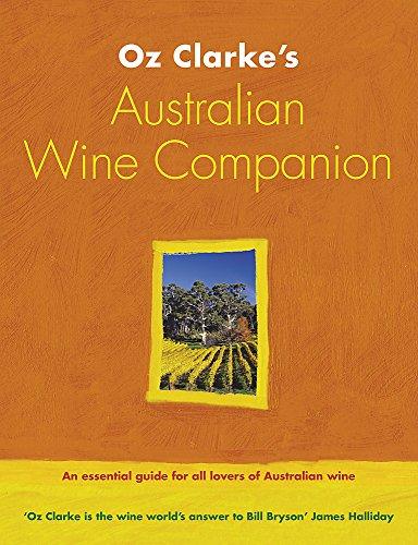 Oz Clarke's Australian Wine Companion: Clarke, Oz