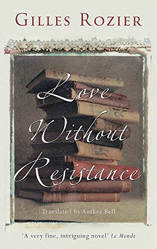 9780316729550: Love Without Resistance