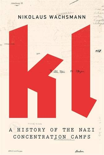 9780316729673: KL: A History of the Nazi Concentration Camps