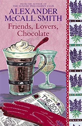 Friends, Lovers, Chocolate - The Sunday Philosophy Club (0316729779) by Alexander Mccall Smith