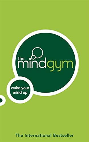 9780316729925: The Mind Gym: Wake Up Your Mind: Wake Your Mind Up
