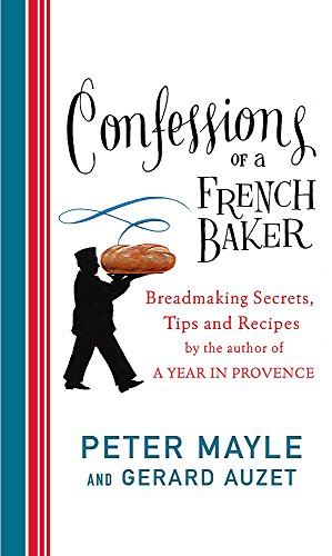 9780316730150: Confessions of a French Baker: Breadmaking Secrets, Tips and Recipes