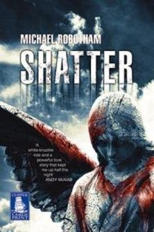 Shatter (9780316730686) by Michael Robotham